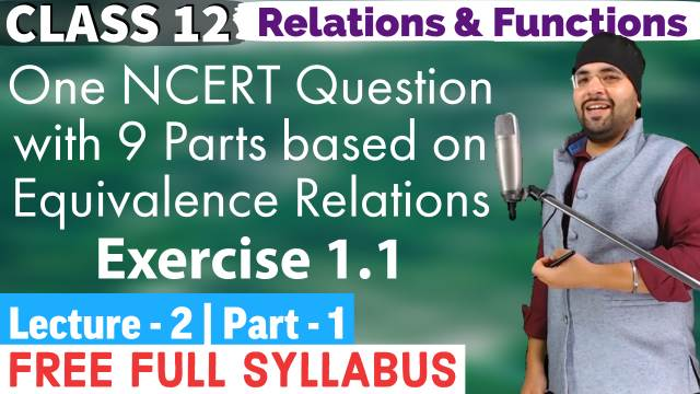 RELATIONS AND FUNCTIONS LECTURE 2 (Part 1)