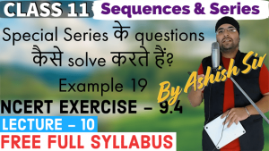 Sequences and Series Lecture 10
