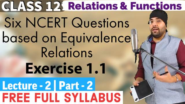 RELATIONS AND FUNCTIONS LECTURE 2 (Part 2)