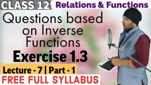 Relations and Functions Lecture 7 (Part 1)