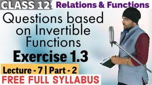 Relations and Functions Lecture 7 (Part 2)