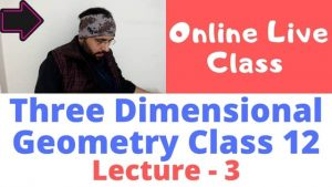 Three dimensional geometry lecture 3 640 x 360