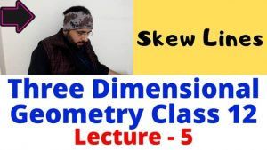 Three dimensional geometry lecture 5 640 x 360