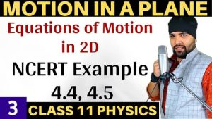 Class-11-Physics-Motion-in-a-Plane-Lecture-3